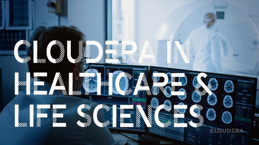 Cloudera in healthcare & life sciences video