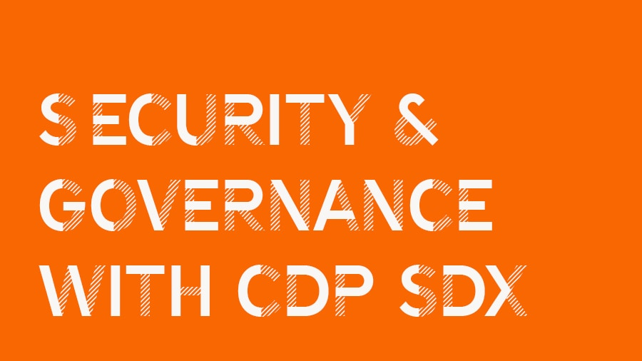 Security & governance with CDP SDX