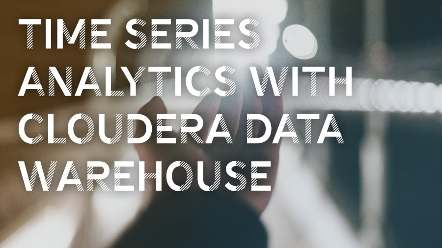 Time Series Analytics with the Cloudera Data Warehouse