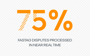 75% FasTag disputes processed in near real time