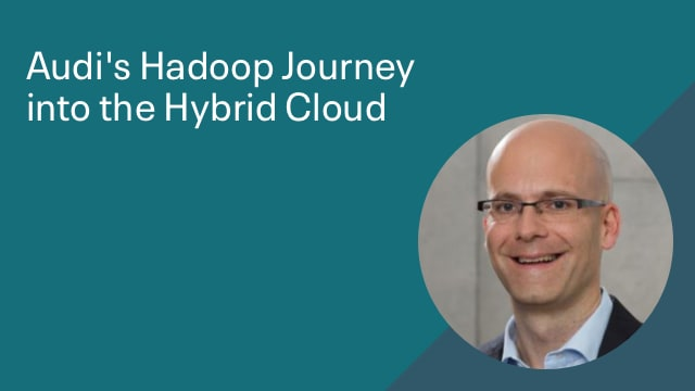 Audi's Hadoop Journey into the Hybrid Cloud