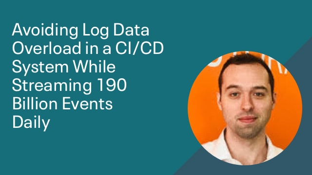 Avoiding Log Data Overload in a CI/CD System While Streaming 190 Billion Events Daily