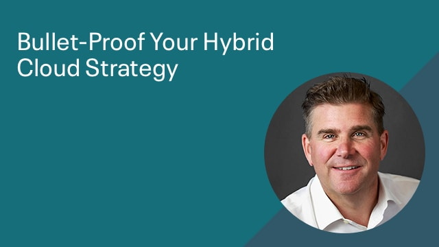 Bullet-Proof Your Hybrid Cloud Strategy