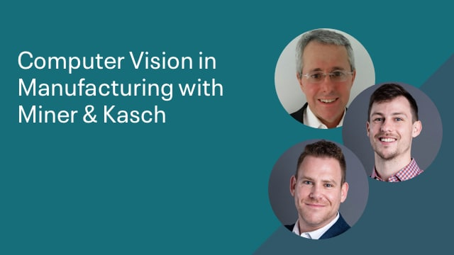 Computer Vision in Manufacturing with Miner & Kasch