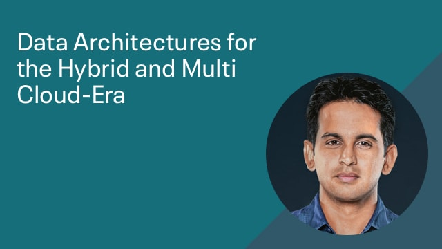 Data Architectures for the Hybrid and Multi Cloud-Era