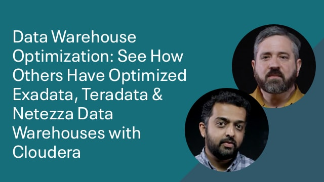Data Warehouse Optimization: See How Others Have Optimized Exadata, Teradata & Netezza Data Warehouses with Cloudera