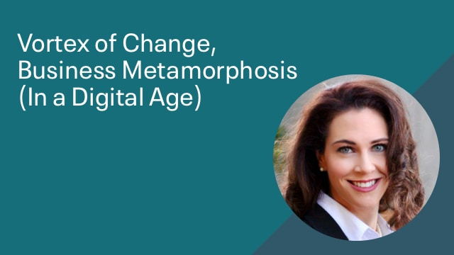 Vortex of Change, Business Metamorphosis (In a Digital Age)