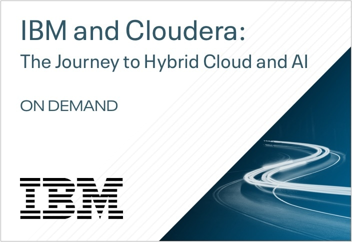 IBM and Cloudera: The Journey to Hybrid Cloud and AI
