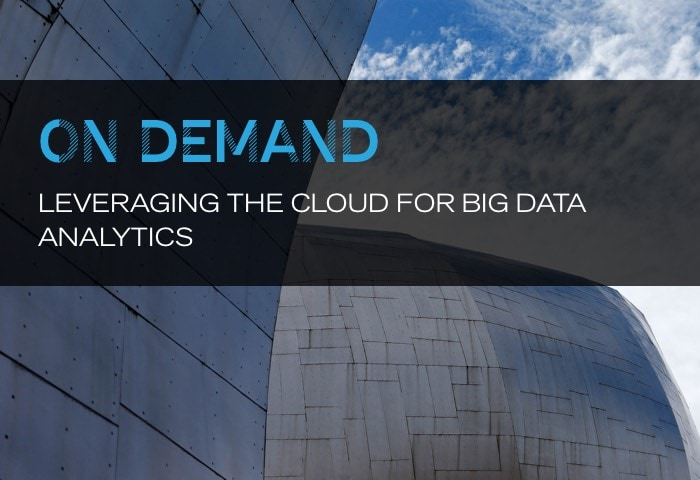 On Demand: Leveraging the Cloud for Big Data Analytics