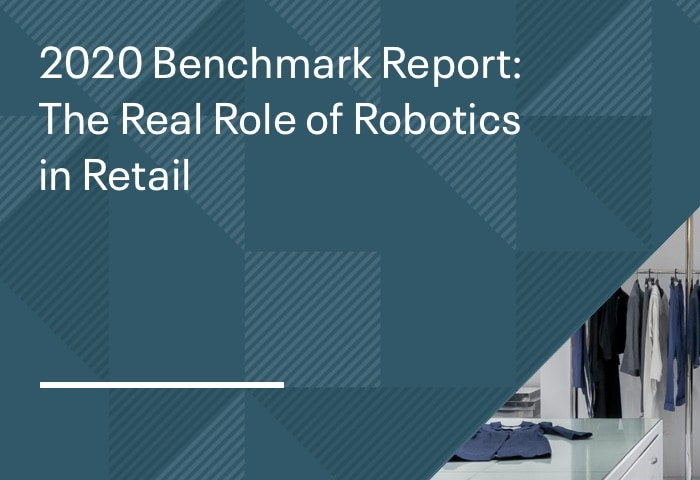 2020 Benchmark Report: The Real Role of Robotics in Retail