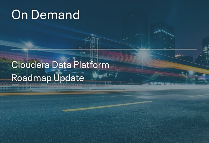 Cloudera Data Platform Roadmap Update