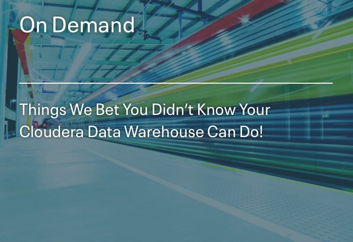 Things We Bet You Didn't Know Your Cloudera Data Warehouse Can Do!