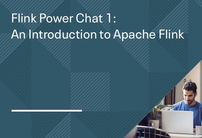 Flink Power Chat 1: An Introduction to Apache Flink