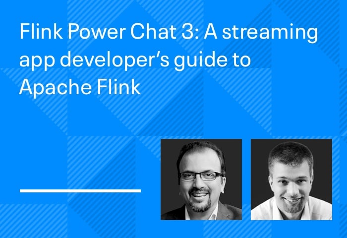 Flink Power Chat 3: A streaming app developer's guide to Apache Flink
