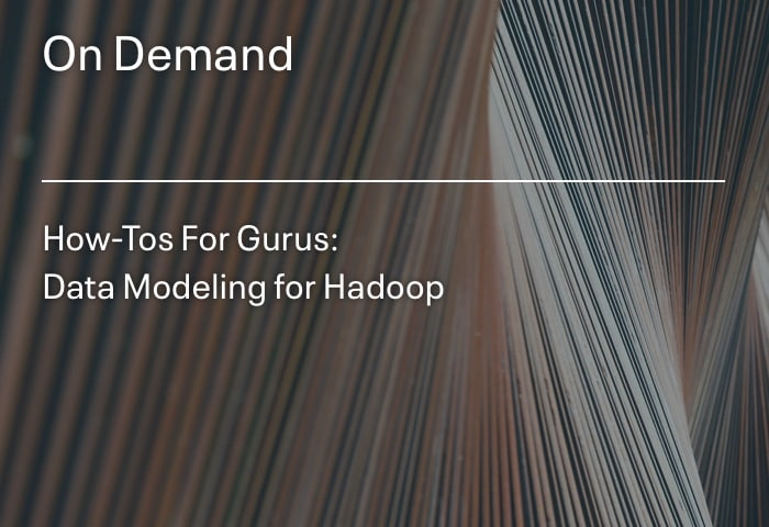 How-Tos For Gurus: Data Modeling for Hadoop