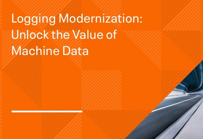 Logging Modernization: Unlock the Value of Machine Data