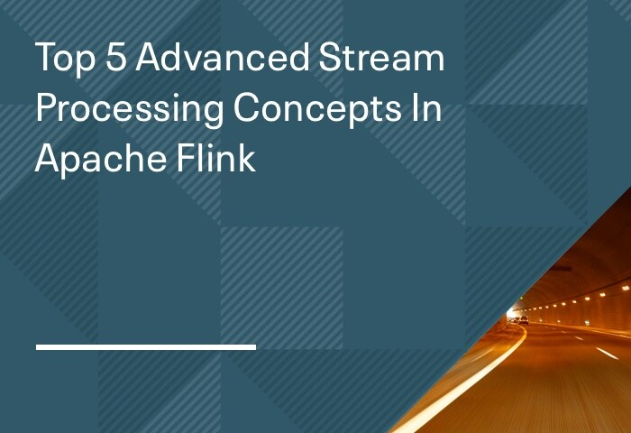 Top 5 Advanced Stream Processing Concepts In Apache Flink