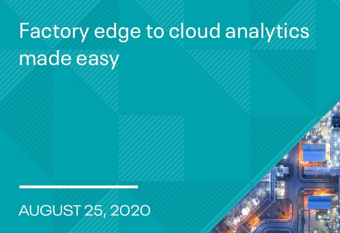 Factory Edge to Cloud Analytics Made Easy