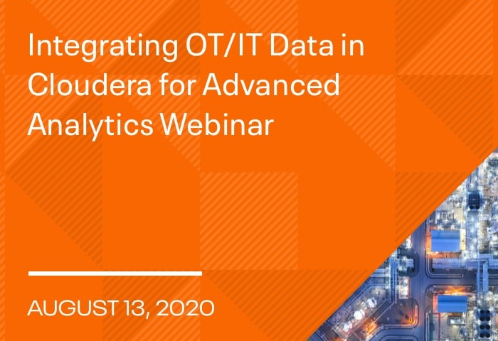 Integrating OT/IT Data in Cloudera for Advanced Analytics Webinar