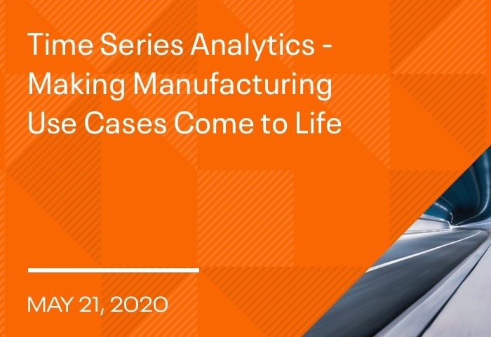 Time Series Analytics - Making Manufacturing Use Cases Come to Life