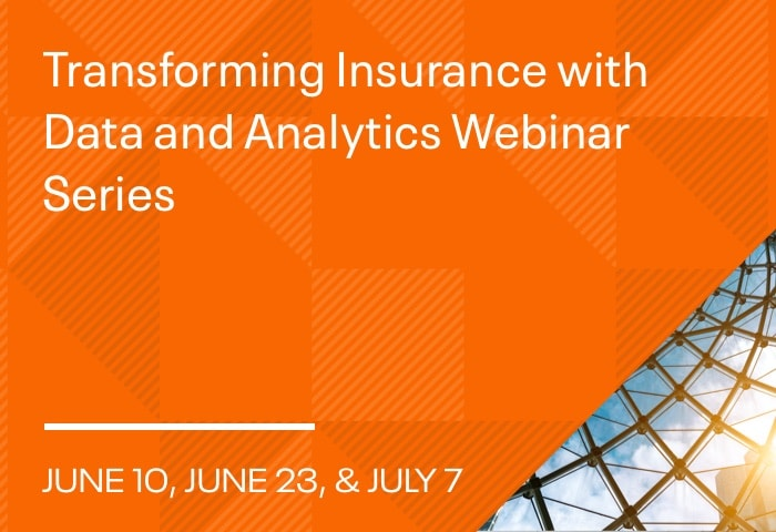 Transforming Insurance with Data and Analytics Webinar Series