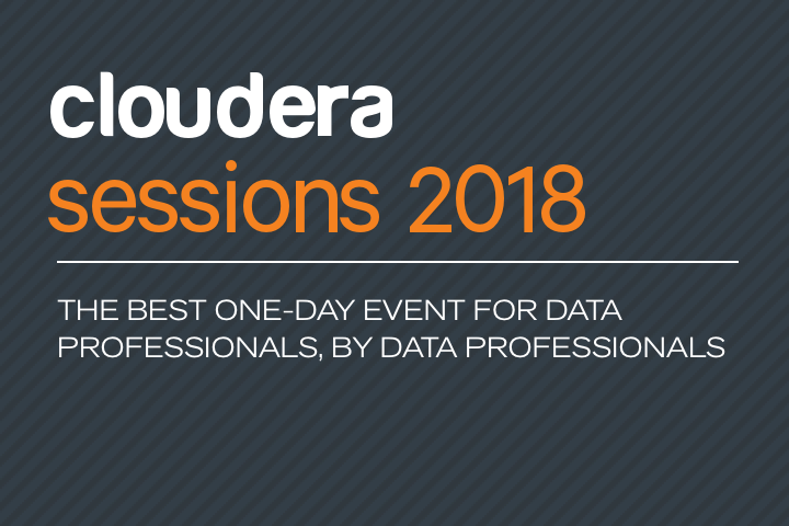 Cloudera Sessions 2018