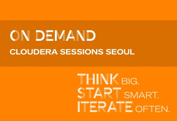 Cloudera Sessions Seoul Ondemand