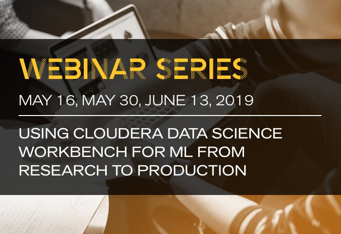 Using Cloudera Data Science Workbench for ML from Research to Production