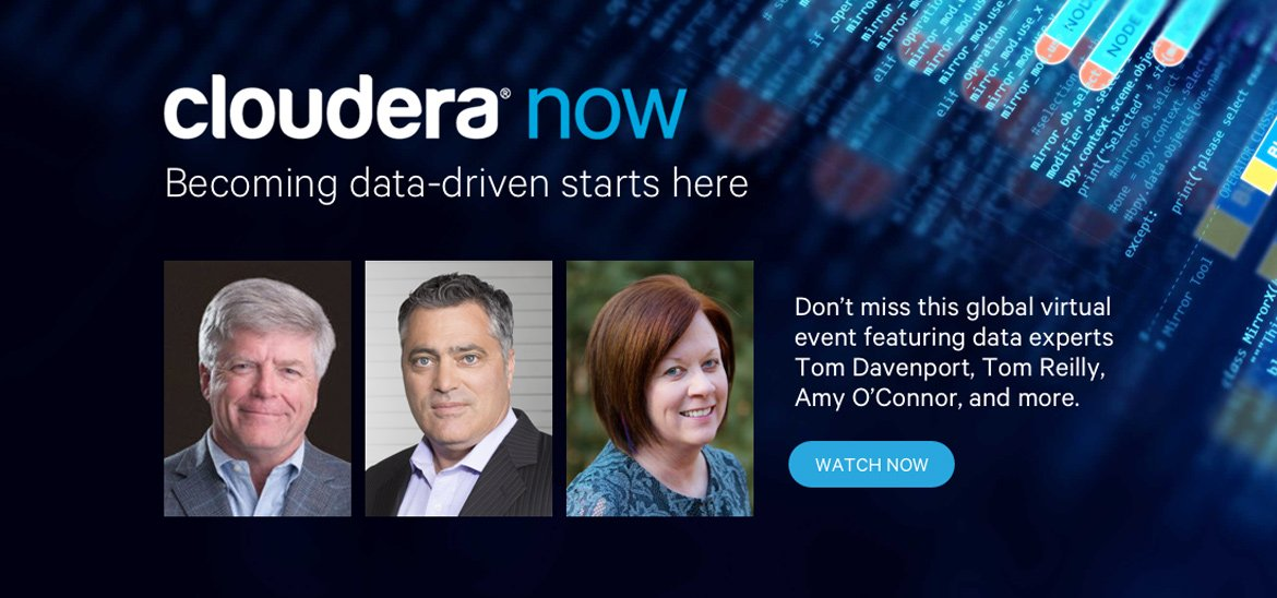 Cloudera Now: On-Demand. Watch now.